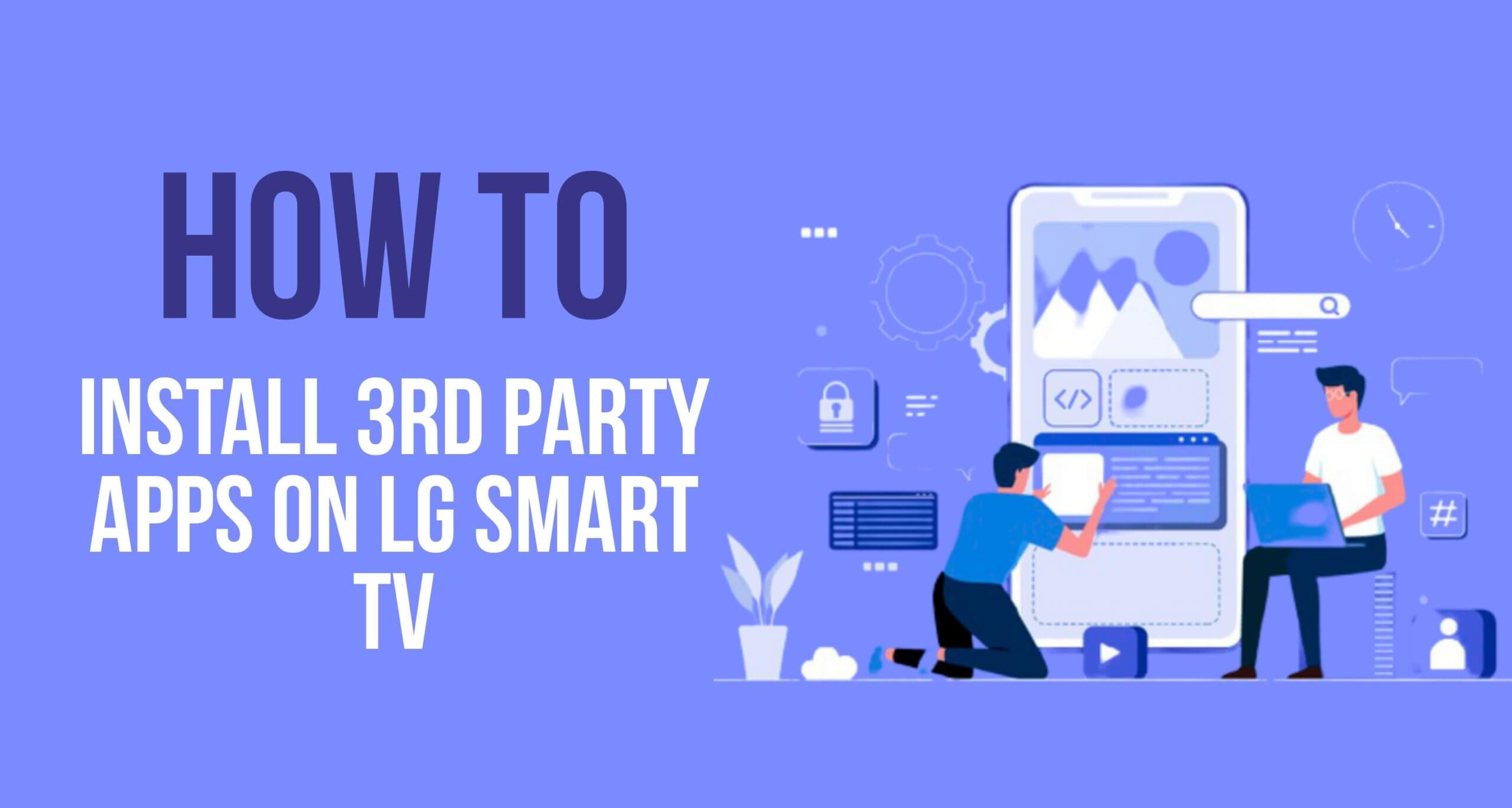 How to install 8rd party apps on LG smart tv - khabri