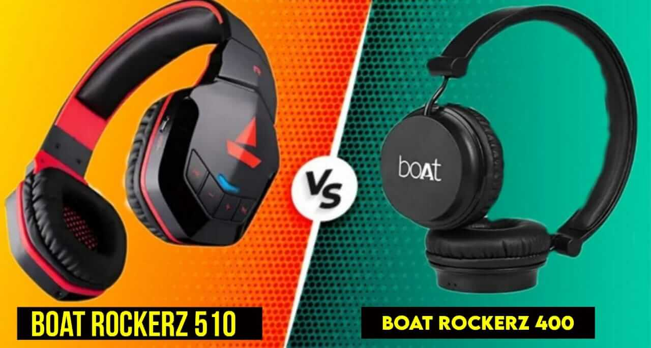 boAt Rockerz 400 Vs 510 : which one to choose?